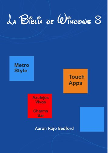 Amazon.com: La Biblia de Windows 8 (Spanish Edition) eBook: Aaron Rojo Bedford: Kindle Store
