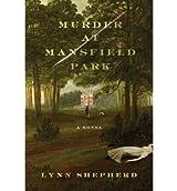 MURDER AT MANSFIELD PARK [Murder at Mansfield Park ] BY Shepherd, Lynn(Author)Paperback 20-Jul-2010