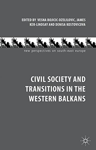 Civil Society and Transitions in the Western Balkans (New Perspectives on South-East Europe)