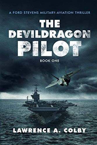 The Devil Dragon Pilot: A Ford Stevens Military-Aviation -