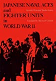 img - for Japanese Naval Aces and Fighter Units in World War II by Ikuhiko Hata (1989-11-03) book / textbook / text book