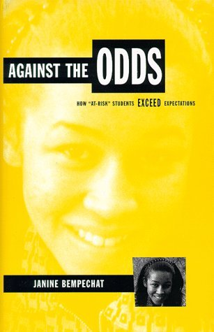 Against the Odds: How At-Risk Students Exceed Expectations by Janine Bempechat (1998-11-10)