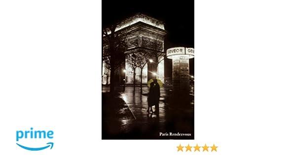 PARIS RENDEZVOUS ARC DE TRIOMPHE FRANCE 36078 ROMANCE POSTER 24x36