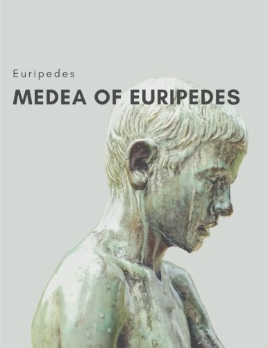 Download Medea of Euripedes by Euripedes: The Classic Book PDF
