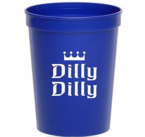 Dilly Dilly Beer 16 ounce Stadium Plastic Cup