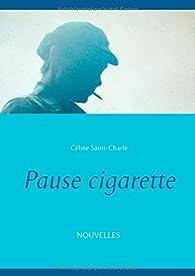 Pause cigarette par Céline Saint-Charle