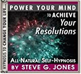 Achieve Your Resolutions Hypnosis CD (Steve G. Jones)