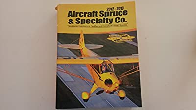 Aircraft Spruce & Specialty Co. catalog 2012-2013