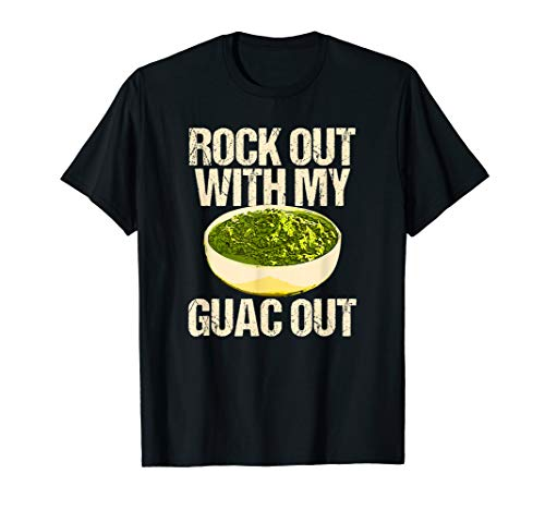 Rock Out with my Guac Out Guacamole Dipping Food T-Shirt (Rock Out With My Guac Out T Shirt)