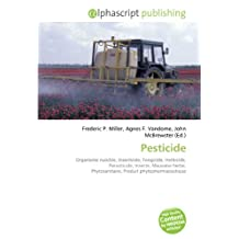 Pesticide: Organisme nuisible, Insecticide, Fongicide, Herbicide, Parasiticide, Insecte, Mauvaise herbe, Phytosanitaire, Produit phytopharmaceutique