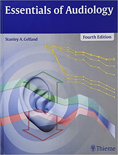 Essentials Of Audiology Amazoncouk Stanley A Gelfand 9781604068610 Books