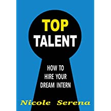Top Talent: How to Hire your Dream Intern