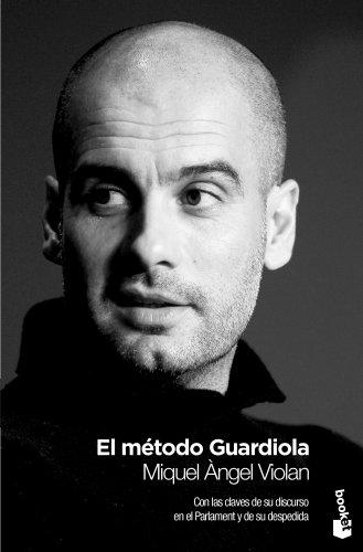 Descargar Libro El Método Guardiola Miquel Àngel Violan