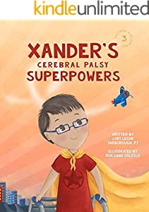 Xander's Cerebral Palsy Superpowers (One Three Nine Inspired Book 3)