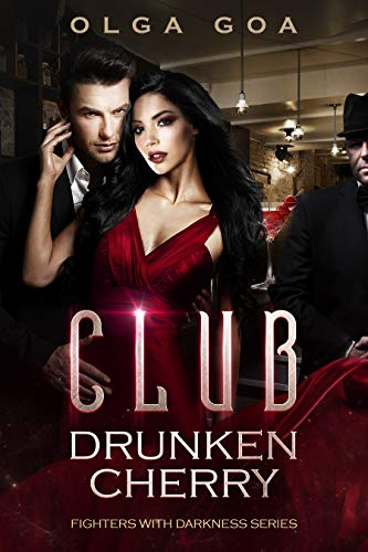 "CLUB ""DRUNKEN CHERRY"": A Mafia Dark Romance (Fighters with Darkness Book 1)"