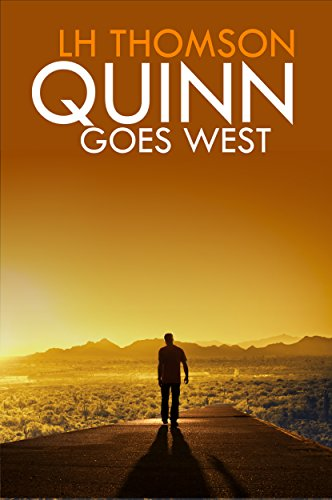 Quinn Goes West: A gripping mystery thriller (Liam Quinn Mysteries Book 3) by [Thomson, LH]