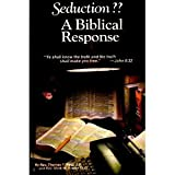 Seduction? A Biblical Response, Thomas F. Reid and Mark W. Virkler, 0936369027