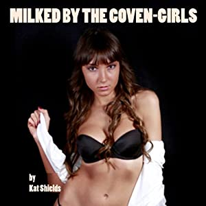 Milked by the Coven-Girls Audiobook