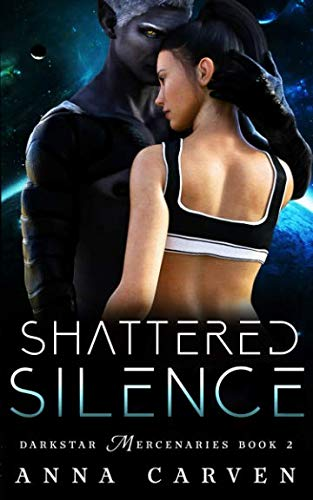 Shattered Silence (Darkstar Mercenaries) by Anna Carven