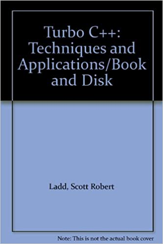 Turbo C++: Techniques and Applications/Book and Disk: Scott Robert Ladd: 9781558511460: Amazon.com: Books