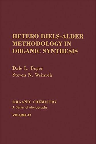 Hetero Diels-Alder Methodology in Organic Synthesis (Organic Chemistry Book 47)