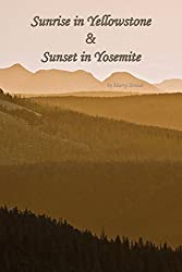 Sunrise in Yellowstone & Sunset in Yosemite: A Swing & A Miss by Snafu Airlines