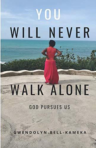 - You Will Never Walk Alone: God Pursues Us
