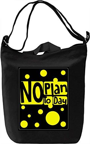 No Plan Today Borsa Giornaliera Canvas Canvas Day Bag| 100% Premium Cotton Canvas| DTG Printing|