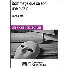 Dommage que ce soit une putain de John Ford: Les Fiches de lecture d'Universalis (French Edition)