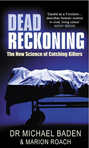 Dead Reckoning (Unnatural Death Confessions Of A Medical Examiner)