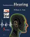 Fundamentals of Hearing: An Introduction: Fifth Edition