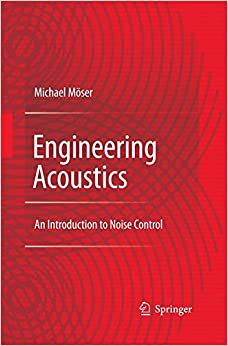 Engineering Acoustics: An Introduction to Noise Control