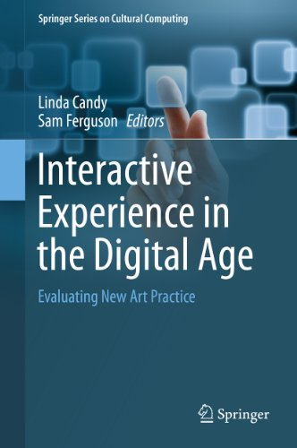 Download Interactive Experience in the Digital Age: Evaluating New Art Practice (Springer Series on Cultural Computing) Pdf