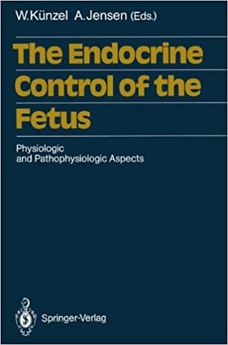 The Endocrine Control of the Fetus: Physiologic and Pathophysiologic Aspects