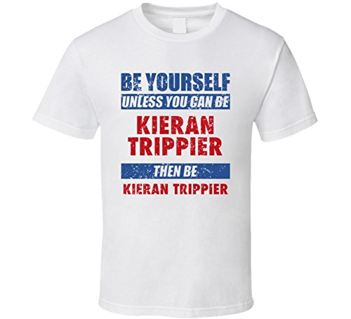 Kieran Trippier Be Yourself Unless You Can Be England World Cup 2018 Football Fan T Shirt XL White