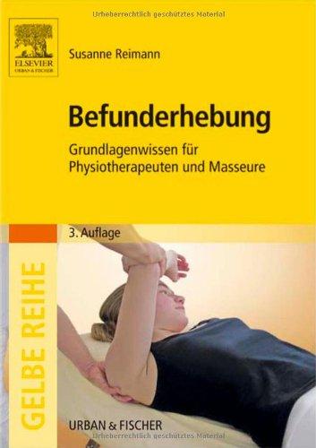 Befunderhebung: Grundlagenwissen für Physiotherapeuten und Masseure