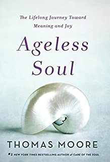 Book Cover: Ageless Soul: The Lifelong Journey Toward Meaning and Joy