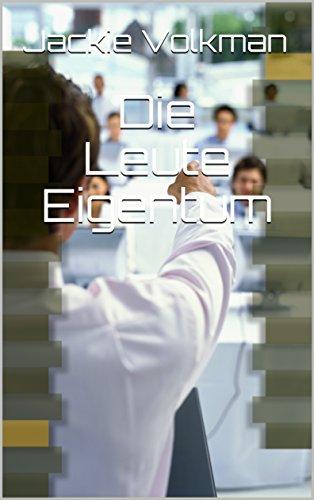Die Leute Eigentum (German Edition)