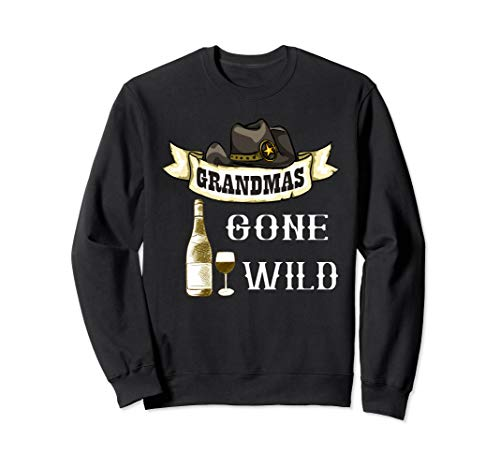 Grandmas Gone Wild Wine Glass Cowgirl Hat Alcohol Adult Sweatshirt