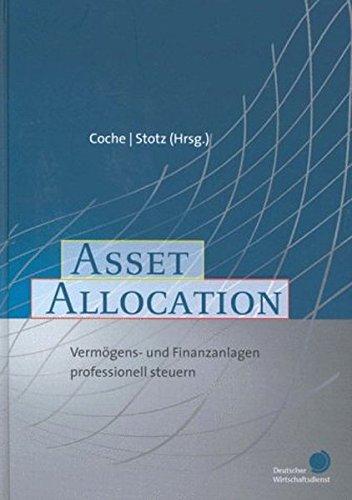 Asset Allocation. Vermögens- und Finanzanlagen professionell steuern