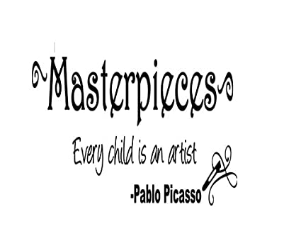 Pablo Picasso Quote Every Child Is an Artist and Masterpieces Vinyl Wall  Decal Words