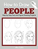 How to Draw People: Step-by-Step Face and Figure