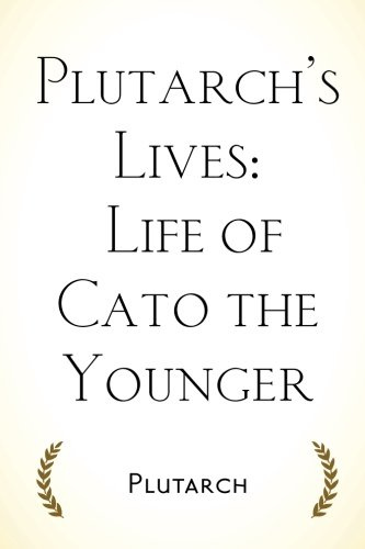Plutarch's Lives: Life of Cato the Younger