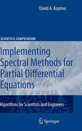 Implementing Spectral Methods for Partial Differential Equations: Algorithms for Scientists and Engineers (Scientific Co