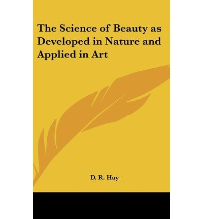 The Science of Beauty as Developed in Nature and Applied in Art (Hardback) - Common ebook
