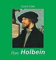 Hans Holbein par  Klaus H. Carl