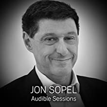 Jon Sopel: Audible Sessions: FREE Excusive Interview Discours Auteur(s) : Holly Newson Narrateur(s) : Jon Sopel