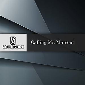 Calling Mr. Marconi Radio/TV Program