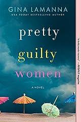 Pretty Guilty Women: A Novel Kindle Edition