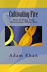 Cultivating Fire